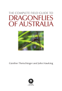 the complete field guide to dragonflies of australia hawking john theischinger gunther