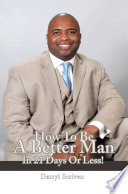 How To Be A Better Man In 21 Days Or Less  Book PDF