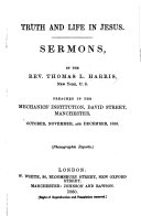 Truth and Life in Jesus. Sermons Preached Oct.-Dec. 1859