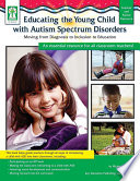 Educating the Young Child with Autism Spectrum Disorders  Grades PK   3