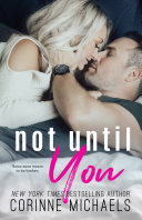 Not Until You
