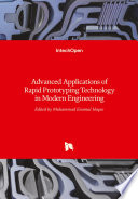 Advanced Applications of Rapid Prototyping Technology in Modern Engineering