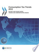 Consumption Tax Trends 2012 Vat Gst And Excise Rates Trends And Administration Issues Book PDF