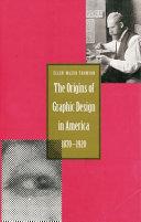 The Origins of Graphic Design in America  1870 1920
