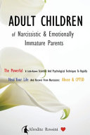 Adult Children of Narcissistic and Emotionally Immature  parents
