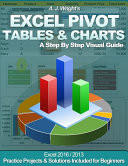 Excel Pivot Tables   Charts   A Step By Step Visual Guide