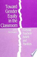Toward Gender Equity in the Classroom