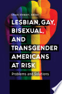 Lesbian Gay Bisexual And Transgender Americans At Risk Problems And Solutions 3 Volumes