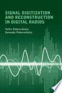 Signal Digitization and Reconstruction in Digital Radios Book