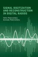Signal Digitization and Reconstruction in Digital Radios
