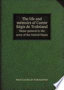 The life and m moirs of Comte R gis de Trobriand