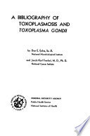 A Bibliography of Toxoplasmosis and Toxoplasma Gondii Book