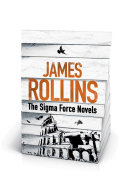 James Rollins   The Sigma Force Novels