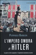L'impero ombra di Hitler. La guerra civile spagnola e ...