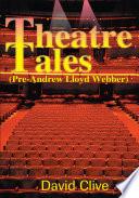 Theatre Tales  Pre Andrew Lloyd Webber