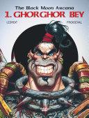 The Black Moon Arcana 1. Ghorghor Bey ebook