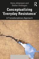 Conceptualizing 'Everyday Resistance' Pdf/ePub eBook