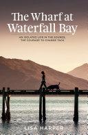 The Wharf at Waterfall Bay [Pdf/ePub] eBook
