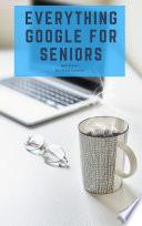 Everything Google for Seniors Book