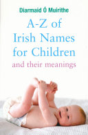 A–Z of Irish Names for Children and Their Meanings [Pdf/ePub] eBook