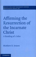 Affirming the Resurrection of the Incarnate Christ