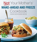 Not Your Mother s Make Ahead and Freeze Cookbook Revised and Expanded Edition