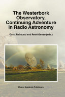 The Westerbork Observatory  Continuing Adventure in Radio Astronomy