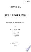 Bezwaren Tegen De Spelregeling Voor Het Woordenboek Der Nederlandsche Taal