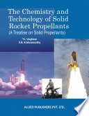 The Chemistry and Technology of Solid Rocket Propellants (A Treatise on Solid Propellants)