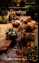 The Pelican Guide to Gardens of Louisiana