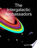 The Intergalactic Ambassadors