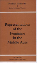 Representations of the Feminine in the Middle Ages