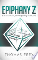 Epiphany Z  : Eight Radical Visions for Transforming Your Future