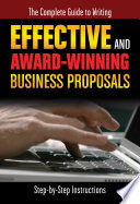 The Complete Guide to Writing Effective and Award Winning Business Proposals