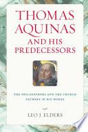 Thomas Aquinas and His Predecessors