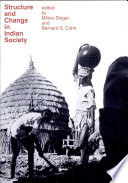 """""""Structure and Change in Indian Society"""" by Milton B. Singer, Bernard S. Cohn"""