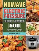 NUWAVE Electric Pressure Cooker Cookbook