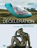 The Art of Deceleration