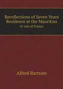 Recollections of Seven Years Residence at the Mauritius Pdf/ePub eBook