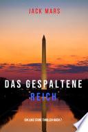 Das Gespaltene Reich (Ein Luke Stone Thriller–Buch 7)