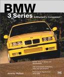 BMW 3 Series Enthusiast s Companion