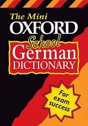 The Mini Oxford School German Dictionary