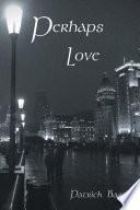 Perhaps Love PDF