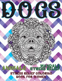 Stress Relief Coloring Book for Women - Animals - Mandala Stress Relief - Dogs