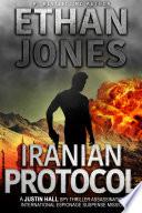 Iranian Protocol  A Justin Hall Spy Thriller Book