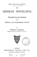 The German novelists  tales selected from ancient and modern authors  tr  with critical and biogr  notices by T  Roscoe