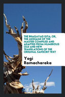 Pdf The Bhagavad Gita; Or, the Message of the Master Compiled and Adapted from Numerous Old and New Translations of the Original Sanscrit Text