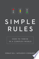 """""""Simple Rules: How to Thrive in a Complex World"""" by Donald Sull, Kathleen M. Eisenhardt"""