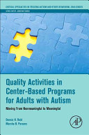 Quality Activities in Center based Programs for Adults With Autism