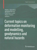 Current topics on deformation monitoring and modelling  geodynamics and natural hazards